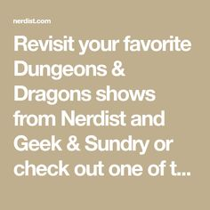 Revisit your favorite Dungeons & Dragons shows from Nerdist and Geek & Sundry or check out one of these lesser known streams from around the internet. Puzzle Crafts, Dungeons And Dragons Game, Terry Crews, Vox Machina, The Rival, Dragon Games, World Of Fantasy, D D Characters, Header Image