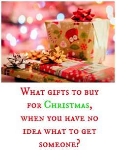 What gifts to buy for Christmas, when you have no idea what get someone? Follow these 3 simple rules when buying Christmas presents.