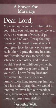 Prayer Of The Day – My Marriage Is Yours --- Dear Lord, My marriage is yours. I submit it to you. May you help me in my role as a wife, be a woman of virtue, of patience, and of love. I pray that my marriage relationship would reflect your great love. Marriage Prayer, Godly Marriage, Marriage Relationship, Marriage Tips, Happy Marriage, Love And Marriage, Godly Wife, Bible Verses For Marriage, Marriage Quotes From The Bible