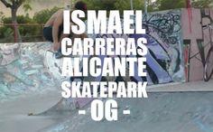 Ismael Carreras - Alicante Skatepark OG