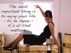 The most important thing is to enjoy your life – to be happy – it's all that matters. - Audrey Hepburn Quotes -