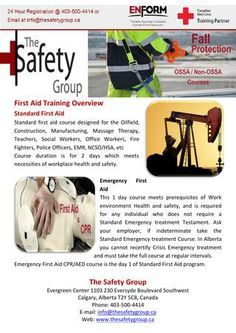 The Safety Group- First Aid Training Overview Standard first aid course designed for the Oilfield, Construction, Manufacturing, Massage Therapy, Teachers, Social Workers, Office Workers, Fire Fighters, Police Officers, EMR, NCSO/HSA, etc