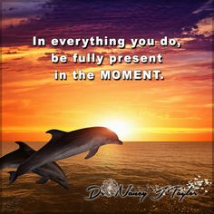 Be aware right now of this very moment. It is what you have. It is what is important. Realize that NOW is important. Don't worry about the past or the future. Right NOW is what you have. Make the most of it.#MakeTheMostOfToday #DrNancyJTaylor