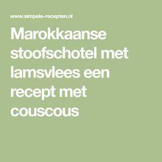 Marokkaanse stoofschotel met lamsvlees een recept met couscous