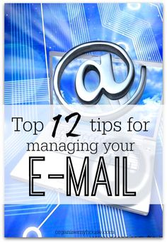 Top 12 tips for managing your email - all you need to know to get your inbox under control