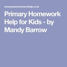 Primary Homework Help for Kids - by Mandy Barrow Summer Courses, Homework, Education, History, School, Kids, Activities, Children, Summer Classes