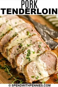 Learn how to make Pork Tenderloin that is so tender and juicy with this easy recipe! Just brown and roast in the oven, then serve with our delicious creamy Dijon sauce. #spendwithpennies #porktenderloin #entree #recipe #sauce #dijon #oven #tender #juicy #easy