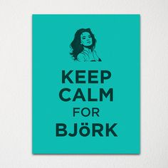 Keep Calm for Bjork - 8x10 Fine Art Print - Choice of Color - Purchase 3 and Receive 1 FREE