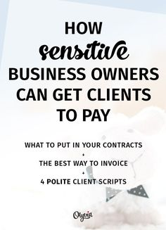 How to get paid by clients: what to put in your contracts, the best way to invoice, + 4 polite client scripts. (For the shy, sensitive business owners + entrepreneurs.) business tips #succeed #business