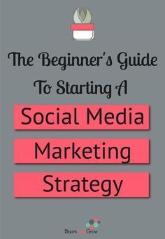 A Simple Guide To Social Media Marketing For Beginners. #business101 #bloomhustlegrow #marketing