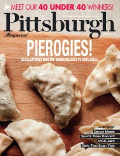 @Yvette S. 40 pierogis under 40! Pittsburgh Magazine, November 2013, Pierogies!, Meet our 40 Under 40 Winners!
