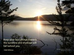 Let shadows fall behind you. #inspirationalquote