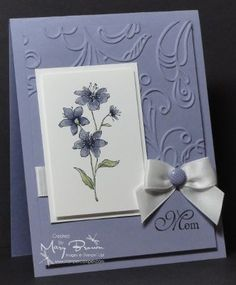 Pretty Cards, Cute Cards, Embossed Cards, Stamping Up Cards, Mothers Day Cards, Sympathy Cards, Paper Cards, Creative Cards, Flower Cards