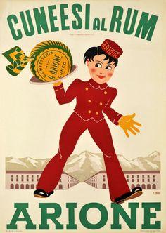 Vintage Italian Posters ~ #Italian #vintage #posters ~ Cuneesi Arione, an Italian rum pastry - 1956