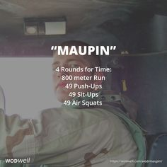 """Maupin"" WOD - 4 Rounds for Time: 800 meter Run; 49 Push-Ups; 49 Sit-Ups; 49 Air Squats"