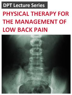 DPT Lecture Series - Physical Therapy for the Management of Low Back Pain Scoliosis Exercises, Lower Back Exercises, Back Pain Relief, Physical Therapist, Pain Management, Nurse Life, Occupational Therapy, Chronic Pain, Physics