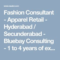 We are hiring for a well know brand in #Hyderabad for #Fashion Consultant post. Apply Now!