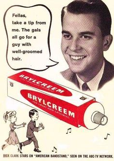"""Vintage Advertising for Brylcreem ~ photo of Dick Clark of """"American Bandstand"""" Old Advertisements, Retro Advertising, Retro Ads, Celebrity Advertising, Photo Vintage, Vintage Ads, Vintage Posters, Vintage Tools, Vintage Style"""