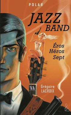 Jazz Band ( Eros, Héros, Sept)