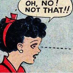 """Comic Girls Say...""""Oh, no! Not that!!"""" #comic #vintage"""