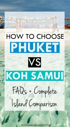 Thailand travel tips: Phuket vs Koh Samui: How to Choose?… click through to read more: http://www.kohsamuisunset.com/samui-vs-phuket/ | Thailand travel tips Phuket