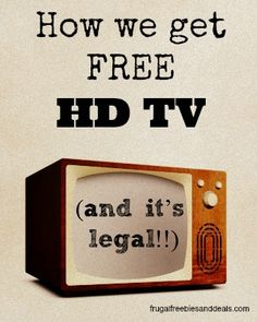 How we got free HD TV (and it's legal!!!) http://www.frugalfreebiesanddeals.com/how-we-got-free-hd-tv-and-its-legal/