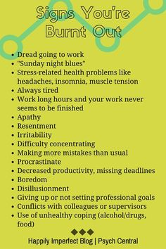 Watch out for sign of Burnout - it can effect each & everyone of us.