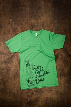 Pretty Good at Drinking Beer T-Shirt
