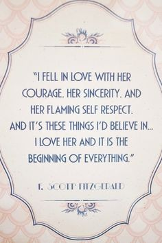 This would be a cute quote to have displayed at your Gatsby inspired wedding.