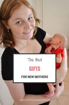 The Best Gifts For New Mothers