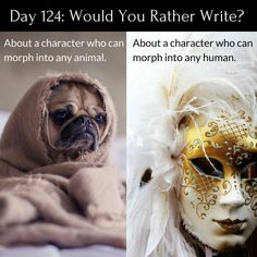 "Day 123 of 365 Days of Writing Prompts: Write about a character who can morph into any animal or human. Shannon: ""Show him what you can do,"" my brother wacked my upper arm with the back of his hand… Writing Prompt Writing Prompts Funny, Picture Writing Prompts, Book Writing Tips, Creative Writing Prompts, Cool Writing, Writing Quotes, Writing Help, Story Prompts, Dialogue Prompts"