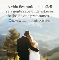 Mensagem de amor - A vida fica muito mais facil se a gente sabe onde estao os beijos de que precisamos  Mario Quintana