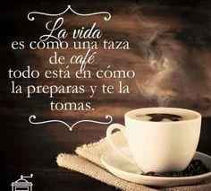 La vida es como una taza de cafè.