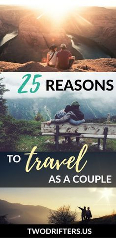 Couples travel is wonderful and beautiful. Traveling with your partner in love and life is incredibly rewarding. Are you traveling with your significant other? Here's 25 reasons you should
