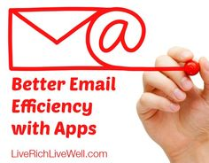 Better Email Efficiency with Apps - http://liverichlivewell.com/better-email-efficiency-apps/