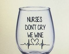 Safety First Drink with a Nurse Wine Glass / Nurse Graduation Gift / Graduation Gift / Graduation Wine Glass / Nurse Graduation Gift / Nurse Gift / 2019 He nurseNurse wine glass.