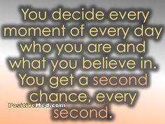 you get a second chance every second