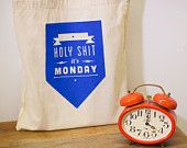 Holy shit it's monday - Hand screen printed tote bag
