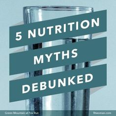 5 Nutrition Myths DEBUNKED by Registered Dietitian - Green Mountain at Fox Run