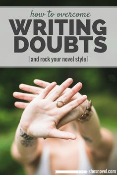 How to Overcome Writing Doubts and Rock Your Novel Style via ShesNovel.com