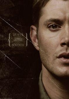 Brave. Little. Soldier. #Supernatural #DeanWinchester