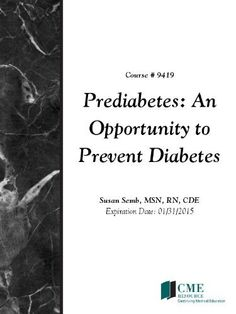 Prediabetes: An Opportunity to Prevent Diabetes by CME Resource/NetCE, http://www.amazon.com/dp/B009F1K8NO/ref=cm_sw_r_pi_dp_xRyotb120JXVA