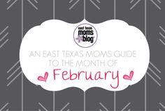 An East Texas Moms Guide to the Month of February https://easttexas.citymomsblog.com/mom/east-texas-moms-guide-month-february/