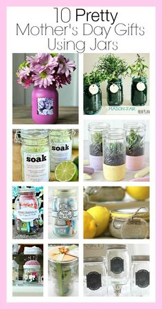 Mother's Day is right around the corner! Skip the stores and try making something this year. Here are 10 awesome Mother's Day gifts using jars.