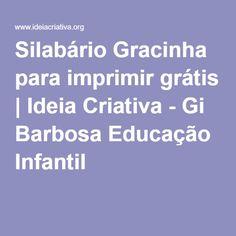 Silabário Gracinha para imprimir grátis | Ideia Criativa - Gi Barbosa Educação Infantil