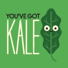 You've got kale. I think you have to be over 20 to get why this is so funny! #aol #humor #kale #LOL