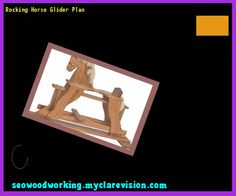 Rocking Horse Glider Plan 102848 - Woodworking Plans and Projects!
