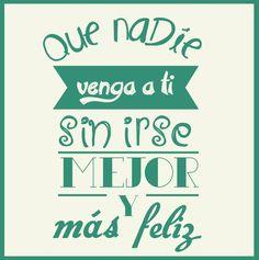 """""""Que nadie venga a ti sin irse mejor y más feliz"""" #Citas #Frases @Candidman"""