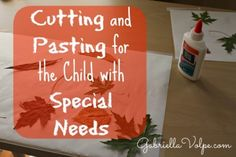 Cutting and Pasting with the Child with Special Needs