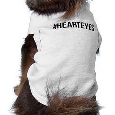 """""""#hearteyes"""" dog shirt"""